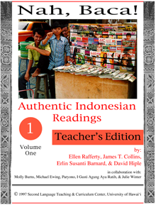 Nah, Baca! Authentic Indonesian readings (vol. 1, teacher's edition plus readings packet)