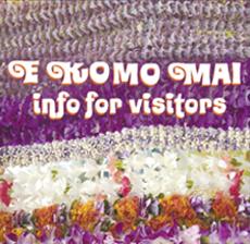 E Komo Mai :: info for visitors