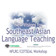 NFLRC/COTSEAL Workshop: New Visions for Southeast Asian Language Teaching (2004)