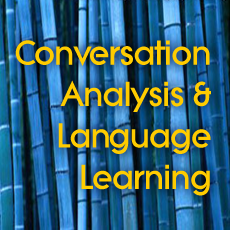 Conversation Analysis Seminar: L2 Learning as Discursive Practice (2006)