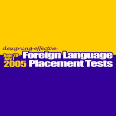 Designing Effective Foreign Language Placement Tests (2005)
