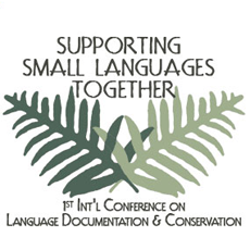 1st International Conference on Language Documentation & Conservation: Supporting Small Languages Together (2009)