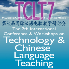 7th International Conference and Workshops on Technology and Chinese Language Teaching in the 21st Century (TCLT7) (2012)
