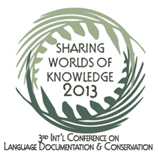 3rd International Conference on Language Documentation & Conservation: Sharing Worlds of Knowledge (2013)