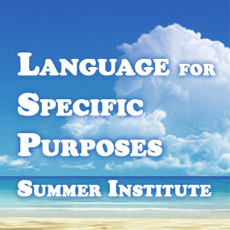 Language for Specific Purposes (LSP) Summer Institute (2013)