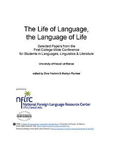 The life of language, the language of life: Selected papers from the first college-wide conference for students in languages, linguistics and literatures