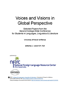 Voices and visions in global perspective: Selected papers from the second college-wide conference for students in languages, linguistics and literatures