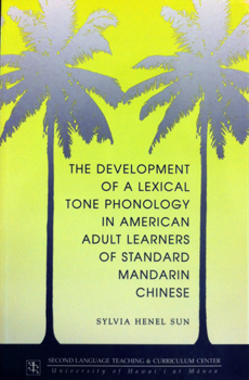 The development of a lexical tone phonology in American adult learners of standard Mandarin Chinese