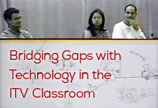 Bridging gaps with technology in the ITV classroom