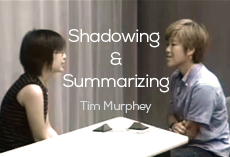 Shadowing and summarizing