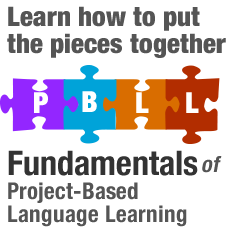 2018 Fundamentals of Project-Based Language Learning (PBLL) Online Institute