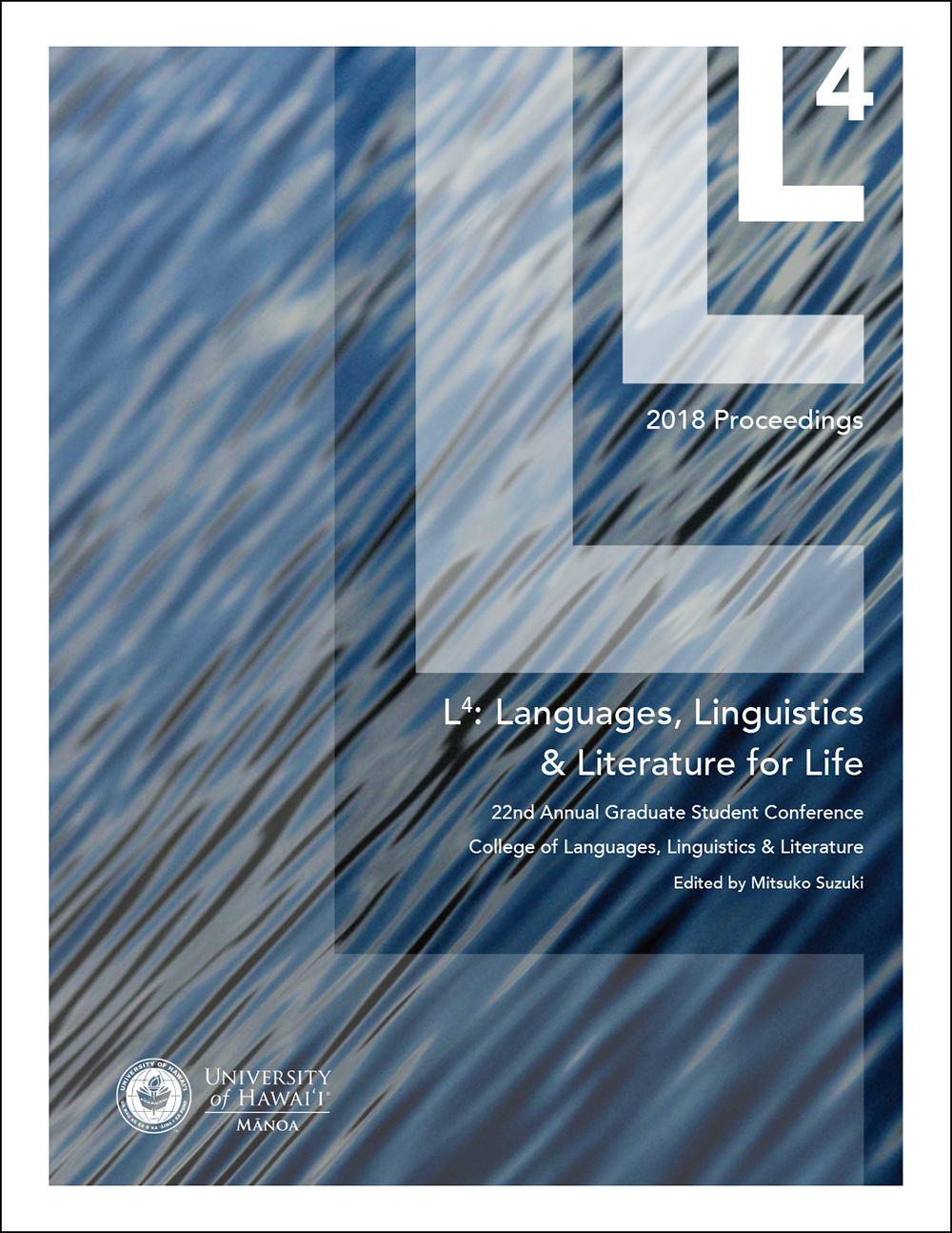 Proceedings 2018: Selected papers from the twenty-second college-wide conference for students in languages, linguistics & literature